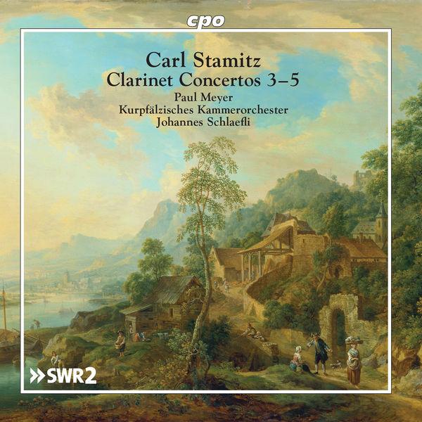 Paul Meyer|Stamitz: Clarinet Concertos Nos. 3-5