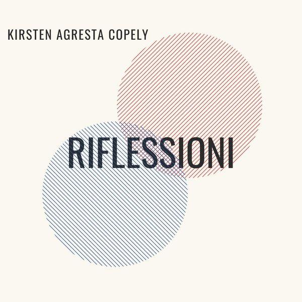 Kirsten Agresta Copely - Riflessioni