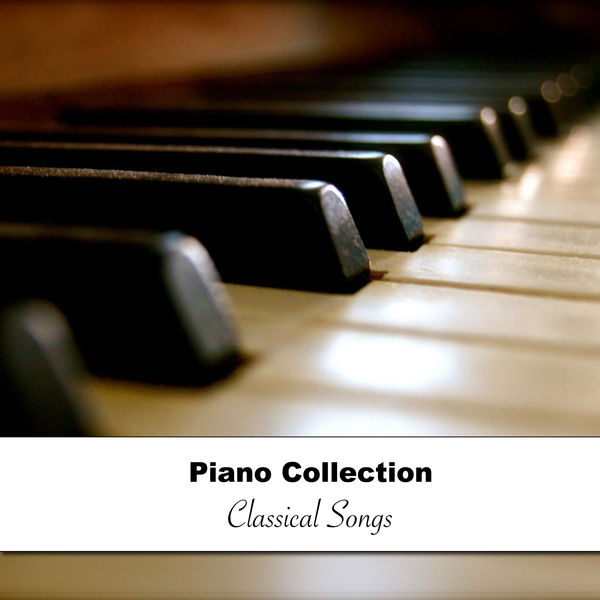 2018 A Piano Collection: Classical Songs | Classical Piano Music