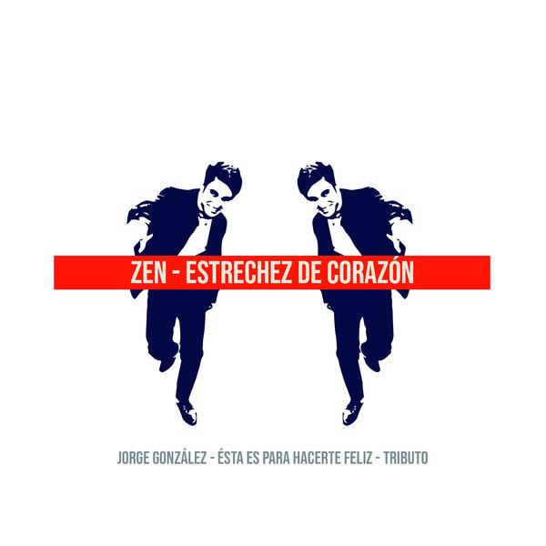 Zen - Estrechez de Corazón: Tributo a Jorge González