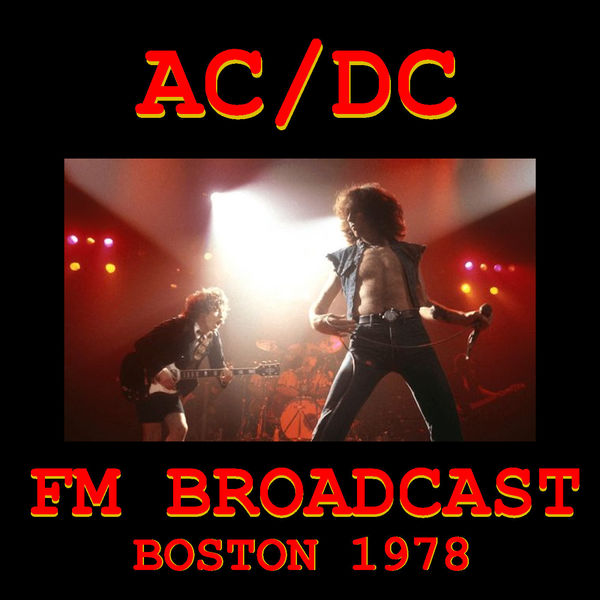 AC/DC - AC/DC FM Broadcast Boston 1978