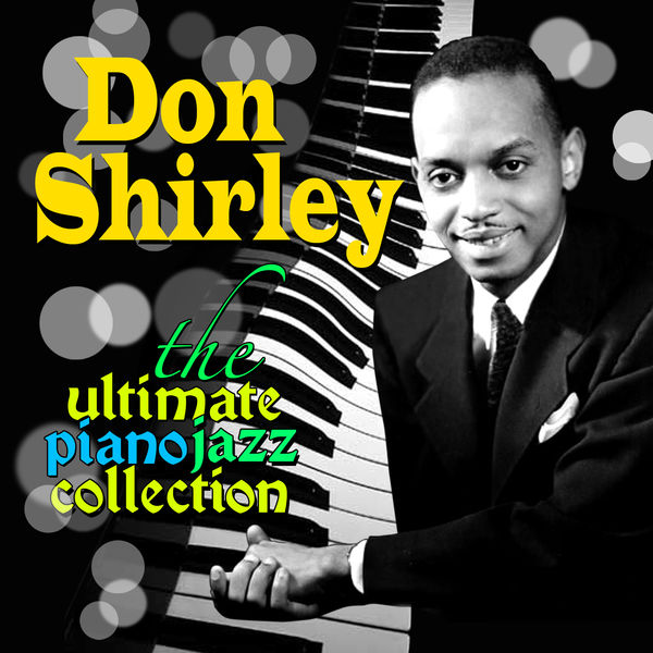 Don Shirley - The Ultimate Piano Jazz Collection