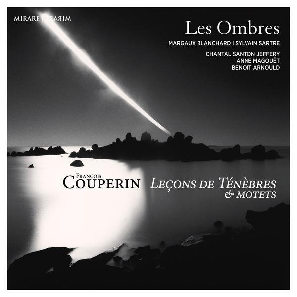 Les Ombres - François Couperin : Leçons de ténèbres & motets