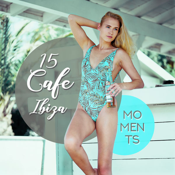 Coffee Lounge Collection, Deep House Lounge - 15 Cafe Ibiza Moments – Summer 2019, Ibiza Chill Out, Deep Relax, Tropical Music, Party Hits, Relaxing Tones, Dance Music