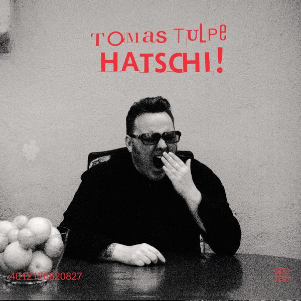 Tomas Tulpe - Hatschi!