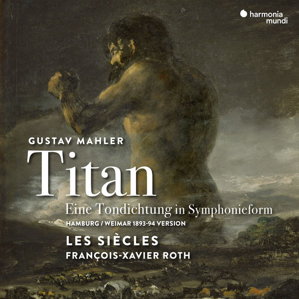 "François-Xavier Roth - Mahler : Symphony No. 1 ""Titan"" (Hamburg-Weimar 1893-94 Version) - Live"