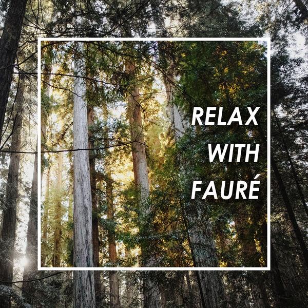 Gabriel Fauré - Relax with Fauré