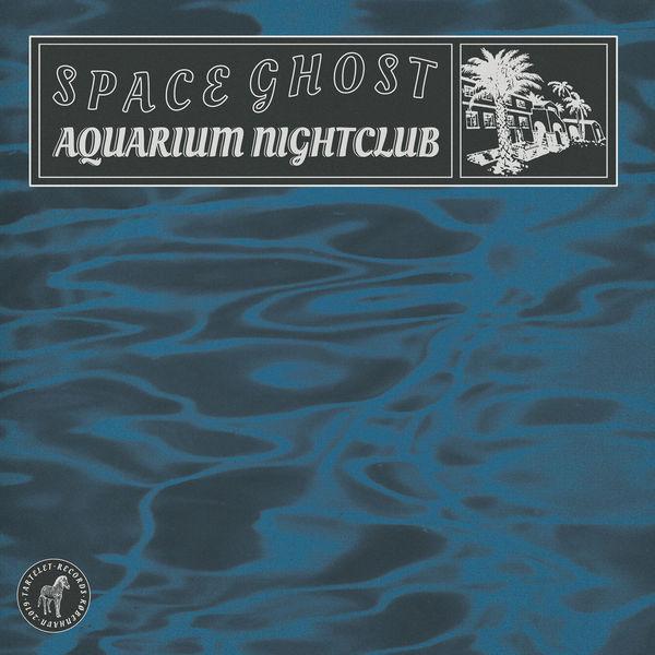 Ghost Space - Aquarium Nightclub