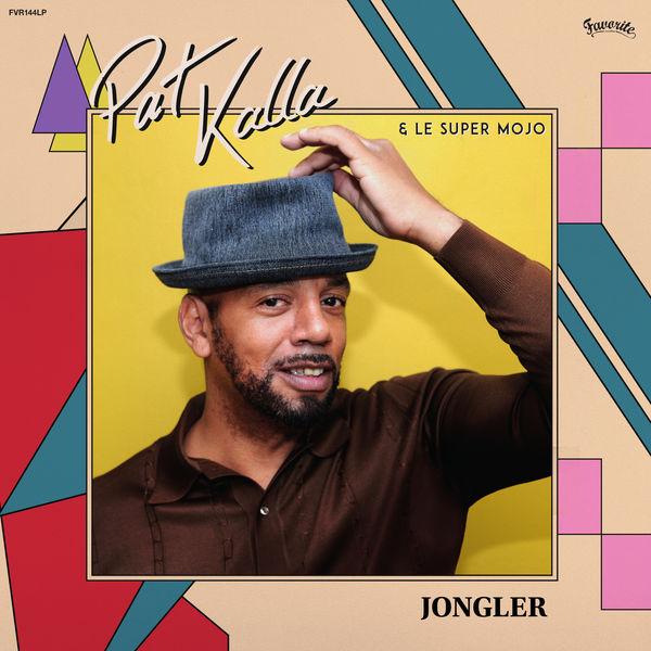 Pat Kalla & Le Super Mojo - Jongler.  Rcn3k6ilqhzvb_600