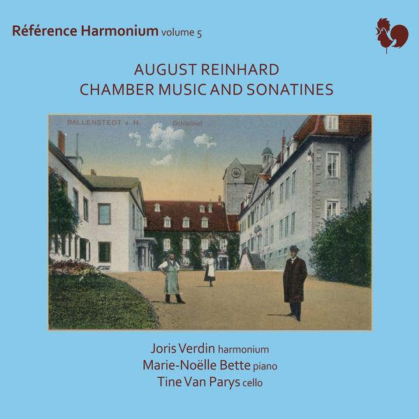 Joris Verdin - August Reinhard: Chamber Music and Sonatines (Référence Harmonium, Vol. 5)