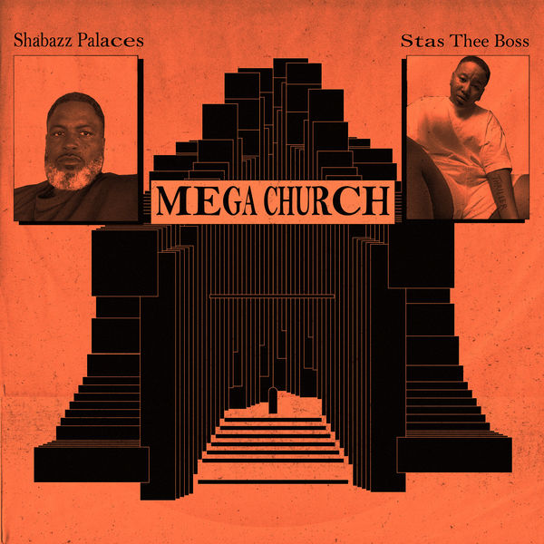 Shabazz Palaces - MEGA CHURCH (feat. Stas THEE Boss)