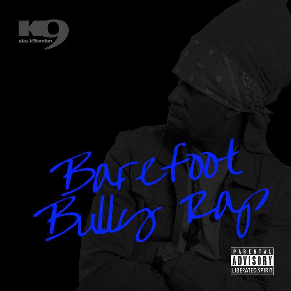K9London - Barefoot Bully Rap