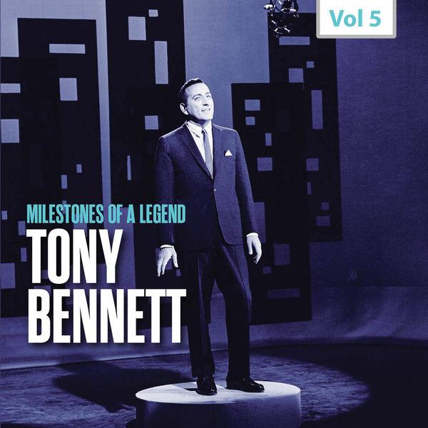 Tony Bennett - Milestones of a Legend - Tony Bennett, Vol. 5