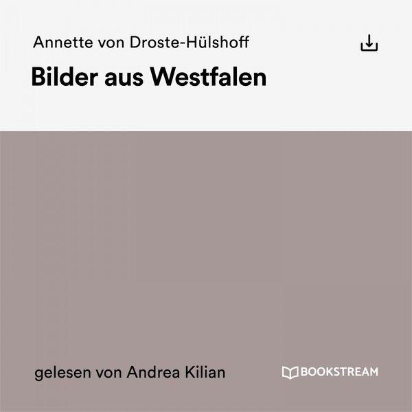 Annette von Droste-Hulshoff - Bilder aus Westfalen