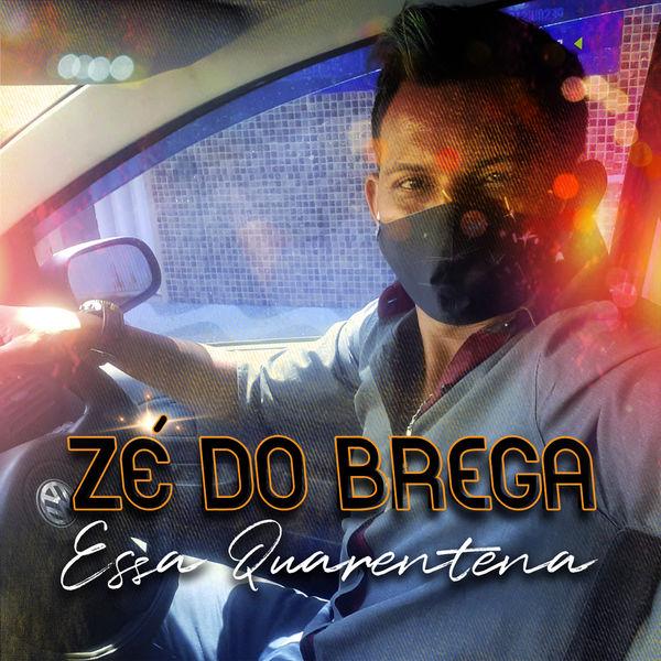 Zé Do Brega - Essa Quarentena