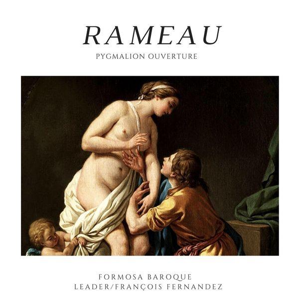 Formosa Baroque - Jean-Philippe Rameau: Pygmalion, Ouverture (Live)