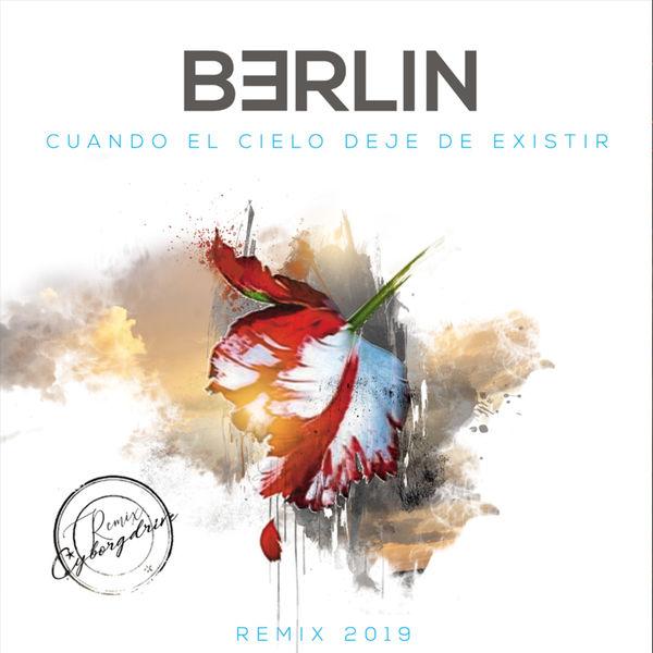 Berlin - Cuando el Cielo Deje de Existir (Cyborgdrive Remix)