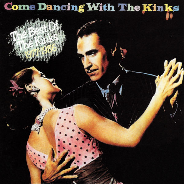 The Kinks - Come Dancing with the Kinks (The Best of the Kinks 1977-1986)
