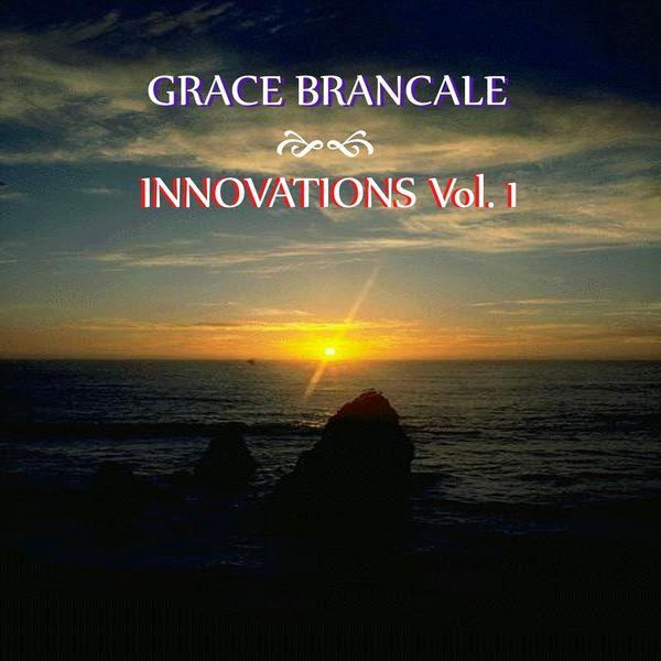 Grace Brancale - Innovations, Vol. 1