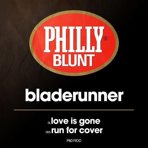 Bladerunner - Love Is Gone / Run for Cover