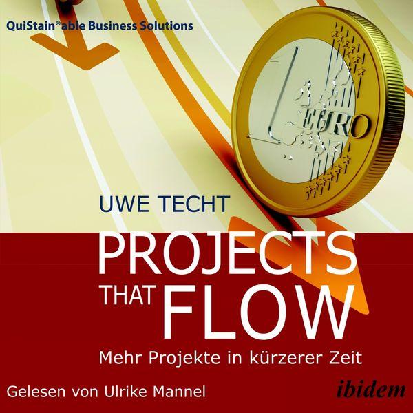 Uwe Techt - Projects that Flow (Mehr Projekte in kürzerer Zeit)