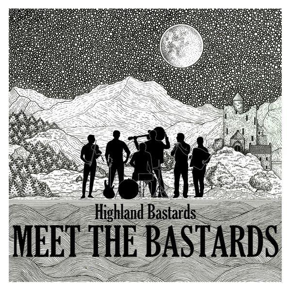 Highland Bastards - Meet the Bastards