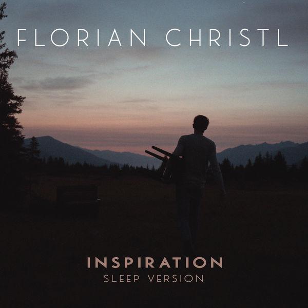 Florian Christl - Inspiration (Sleep Version)