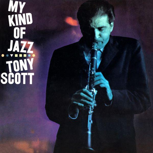 Tony Scott - My Kind Of Jazz