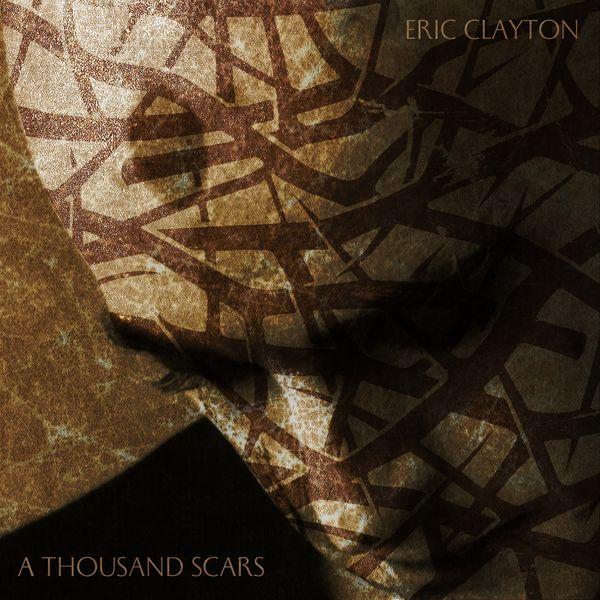 Eric Clayton - A Thousand Scars