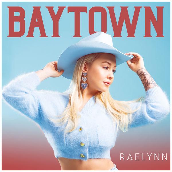 RaeLynn - Baytown
