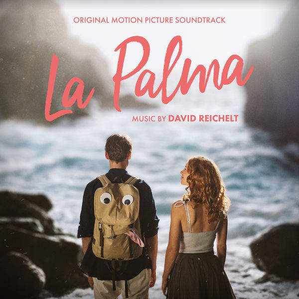 David Reichelt - La Palma (Original Motion Picture Soundtrack)