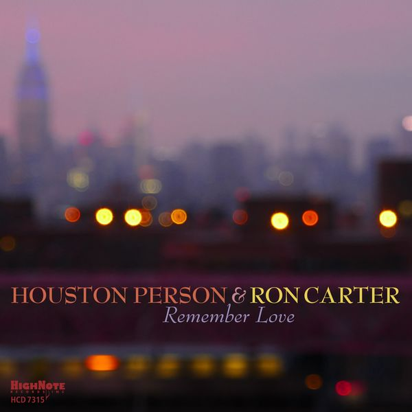 Houston Person & Ron Carter - Remember Love
