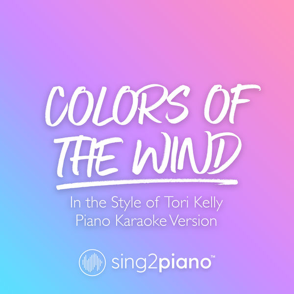 Sing2Piano - Colors of the Wind (In the Style of Tori Kelly)