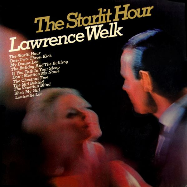 Lawrence Welk - The Starlit Hour