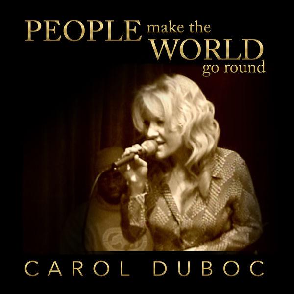 Carol Duboc People Make the World Go Round
