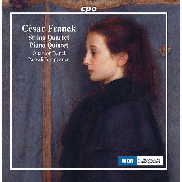 Quatuor Danel|Franck: String Quartet in D Major & Piano Quintet in F Minor