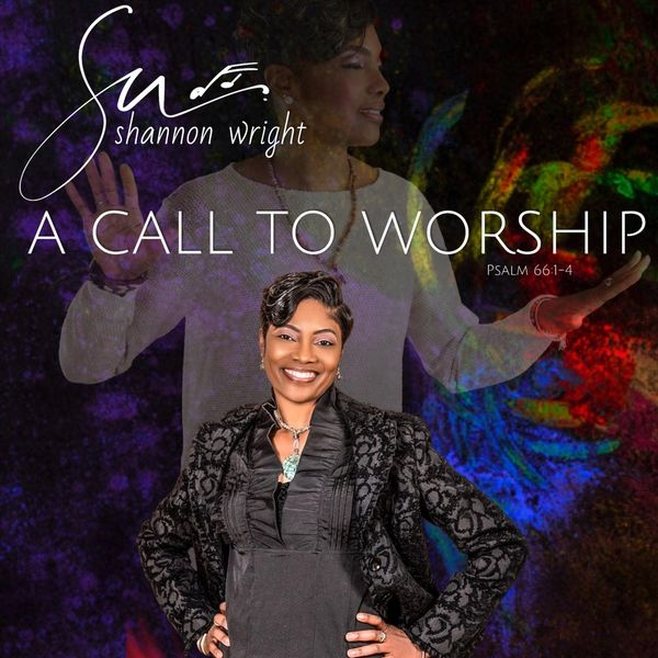 Shannon Wright|A Call to Worship