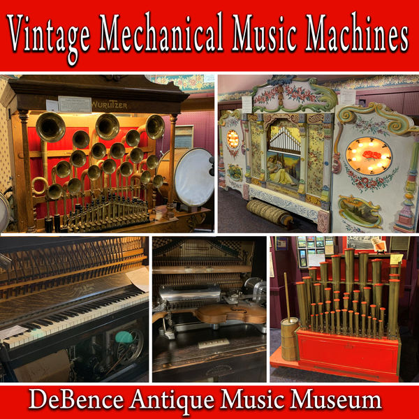 Sound Ideas - Vintage Mechanical Music Machines from The DeBence Antique Music Museum
