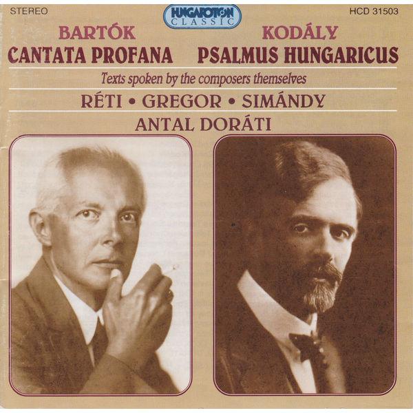 Béla Bartók - Bartok: Cantata Profana / Kodaly: Psalmus Hungaricus