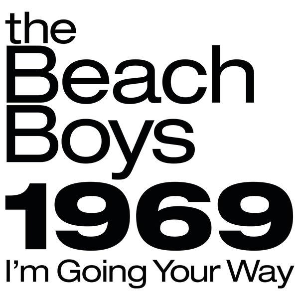 The Beach Boys - The Beach Boys 1969: I'm Going Your Way
