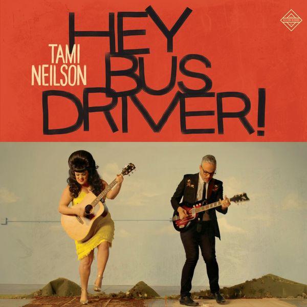 Tami Neilson - Hey, Bus Driver!