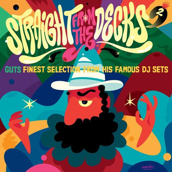 Album Straight from the Decks, Vol. 2 (Guts Finest Selection from His Famous DJ Sets) de Guts | Qobuz : téléchargez et streamez en haute qualité