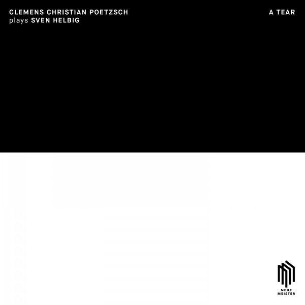 CLEMENS CHRISTIAN POETZSCH - A Tear