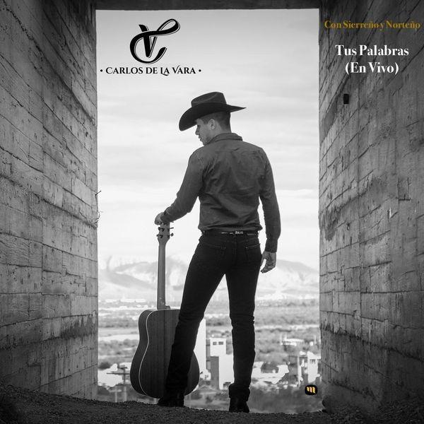 Carlos De La Vara - Tus Palabras (En Vivo)