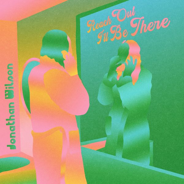 Jonathan Wilson|Reach Out I'll Be There