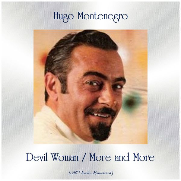 Hugo Montenegro - Devil Woman / More and More (All Tracks Remastered)