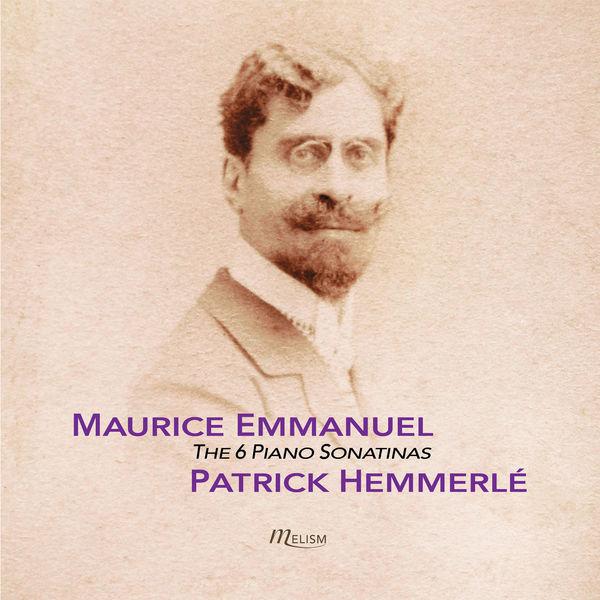 Patrick Hemmerlé - Maurice Emmanuel: 6 Sonatines