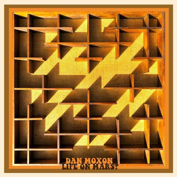 Dan Moxon - Life On Mars?