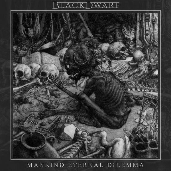 BLACKDWARF - Mankind Eternal Dilemma