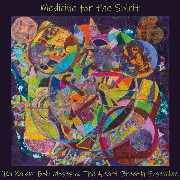 Ra Kalam Bob Moses - Medicine for the Spirit